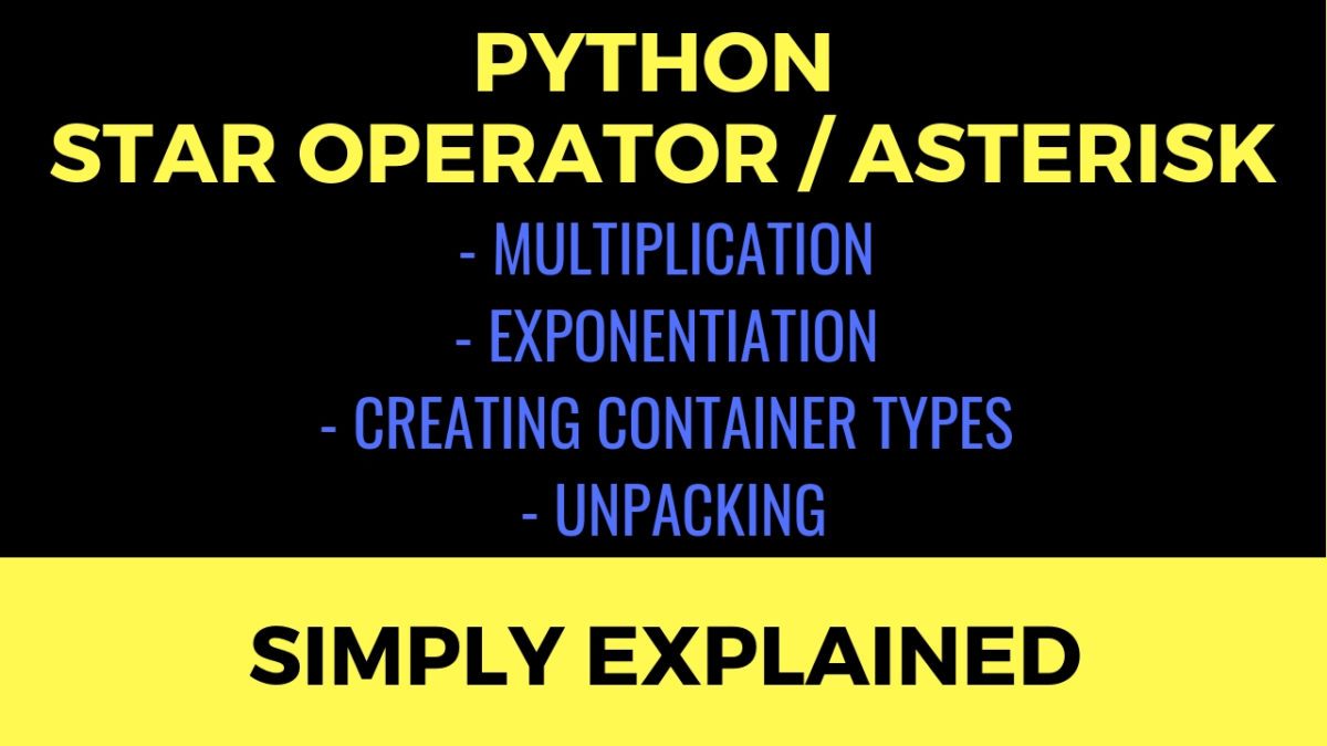 What is the Star Operator * (Asterisk) in Python? | Finxter