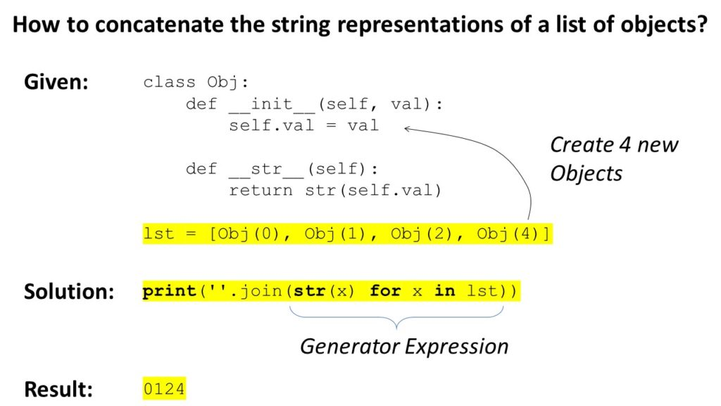 Concatenate string representations of list of objects with join() function and generator expression.